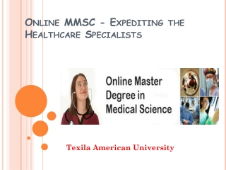 Online Master Degree in Medical Science - Expediting the Hea