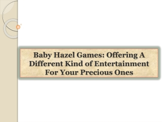 Baby Hazel Games: Offering A Different Kind of Entertainment