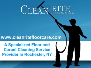 A Well Known Name in Cleaning Business:Clean Rite Floor Care