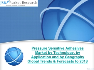 JSB Market Research : Pressure Sensitive Adhesives Market