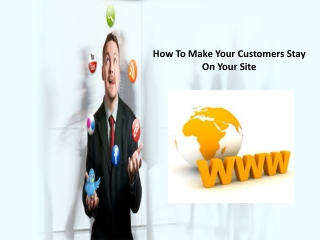 How To Make Your Customers Stay On Your Site