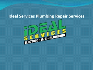 Ideal Services Plumbing Repair Services