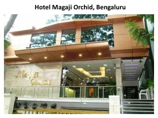 Book Hotel Magaji orchid in Banglore
