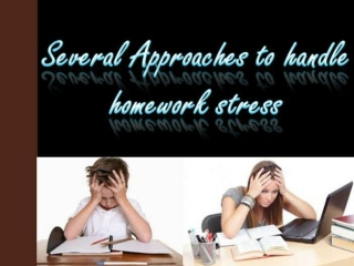 Several approaches to handle homework stress