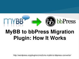 MyBB to bbPress Migration Plugin: How It Work