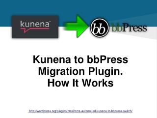 Automated Kunena to bbPress Switch Plugin. How It Works