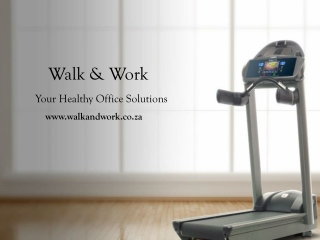 The New Way of Working with Walk and Work Treadmills