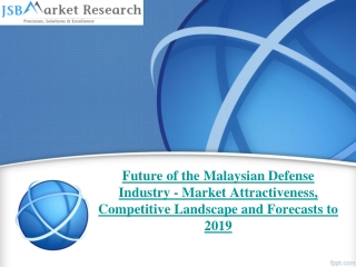 JSB Market Research:Future of the Malaysian Defense Industry