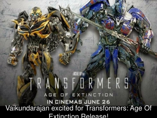 Vaikundarajan Excited For Transformers: Age Of Extinction Re