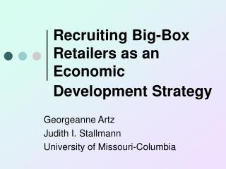 Recruiting Big-Box Retailers as an Economic Development Strategy