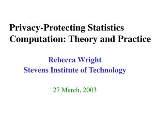 Privacy-Protecting Statistics Computation: Theory and Practice