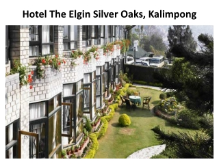 Book The Elgin Silver Oaks Hotel in Kalimpong