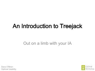An Introduction to Treejack