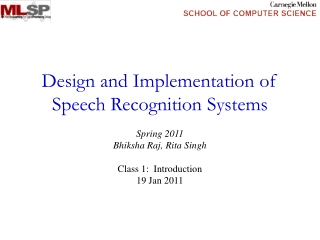 Design and Implementation of Speech Recognition Systems