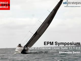 EPM Symposium W hat is New in Financial Close Suite 11.1.2.3