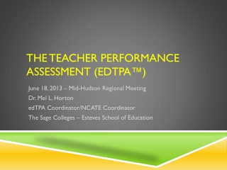 The Teacher Performance Assessment ( edTPA ™)