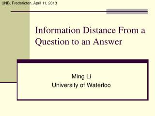 Information Distance From a Question to an Answer