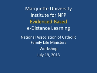 Marquette University Institute for NFP Evidenced-Based e-Distance Learning