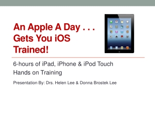 An Apple A Day . . . Gets You  iOS  Trained!