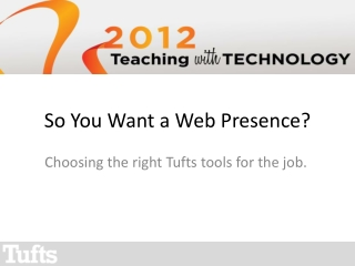 So You Want a Web Presence?