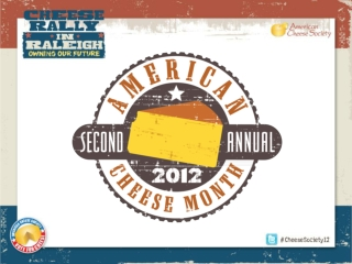 "ORIGINAL PROPOSAL FOR ""AMERICAN CHEESE WEEK"" PRESENTED TO ACS BOARD AT FALL 2010  BOARD MEETING IN MONTRÉAL"