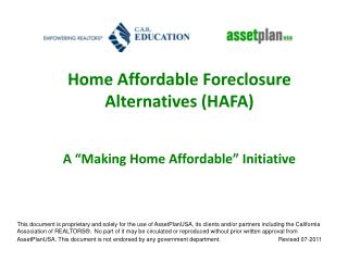 "Home Affordable Foreclosure Alternatives (HAFA) A ""Making Home Affordable"" Initiative"