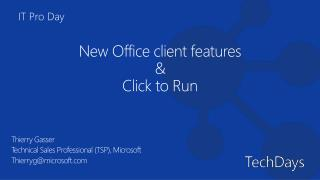 New Office  client features &  Click  to  Run