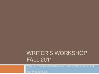 Writer's Workshop fall 2011
