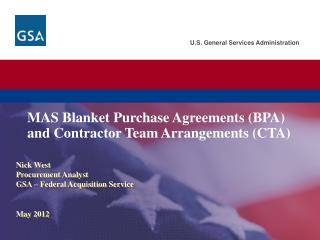 MAS Blanket Purchase Agreements (BPA) and Contractor Team Arrangements (CTA)