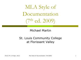 MLA Style of  Documentation (7 th  ed. 2009)