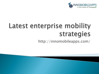 Latest Enterprise Mobility Strategies