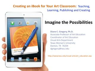Creating an iBook for Your Art Classroom: Teaching,                                                       Learning, Publ