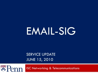 EMAIL-SIG Service Update June 15 , 2010