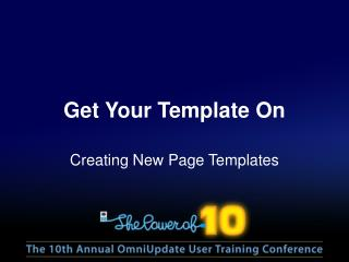 Get Your Template On