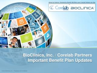 BioClinica, Inc. / Corelab Partners Important Benefit Plan Updates
