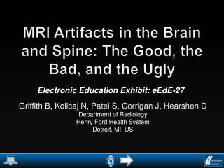 MRI Artifacts in the Brain and Spine: The Good, the Bad, and the Ugly