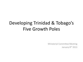 Developing Trinidad & Tobago's Five Growth Poles