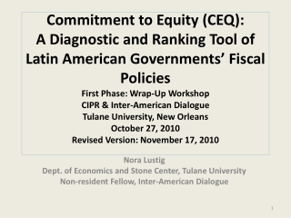 Nora  Lustig Dept. of Economics and Stone Center, Tulane University  Non-resident Fellow, Inter-American Dialogue