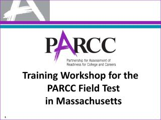 Training Workshop for the  PARCC Field Test in Massachusetts