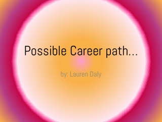 Possible Career path…