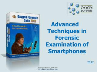 Advanced Techniques in Forensic Examination of Smartphones