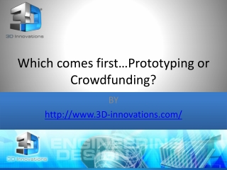 Which comes first…Prototyping or Crowdfunding