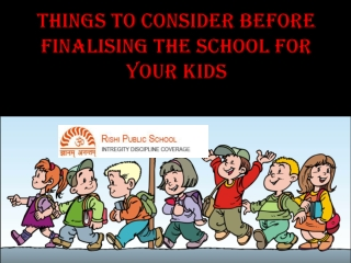 Things to Consider Before Finalising the School for Your Kid