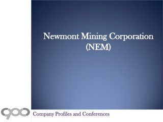 Newmont Mining Corporation (NEM) - Company Profile and SWOT