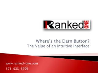Where's the Darn Button? The Value of an Intuitive Interface
