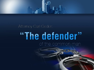 Have The Defender: Attorney Carl Ceder on your side