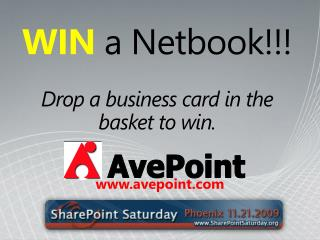 WIN  a  Netbook !!! Drop a  business card in the basket to win.