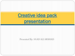 Creative idea pack presentation