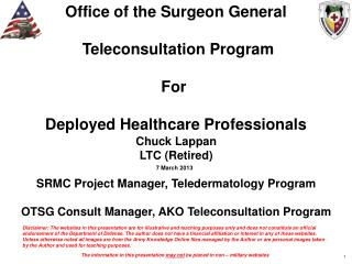 Office of the Surgeon General  Teleconsultation Program For  Deployed Healthcare Professionals