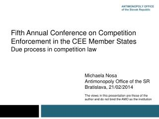 Fifth Annual Conference on Competition Enforcement in the CEE Member States Due process in competition law